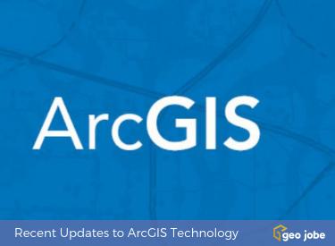 ArcGIS technology updates