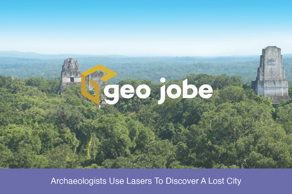 Archaeologists Use Lasers To Discover A Lost City