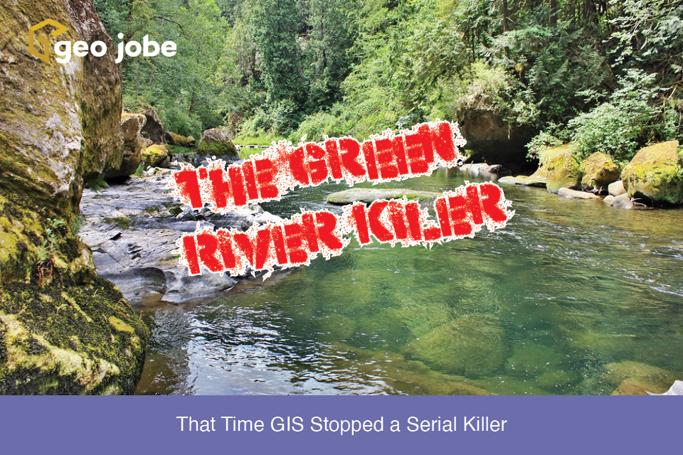 That Time GIS Stopped a Serial Killer
